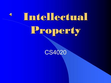 Intellectual Property CS4020 Overview Intellectual Property and Changing Technology Copyright Law and Significant Cases Copying and Sharing Search Engines.