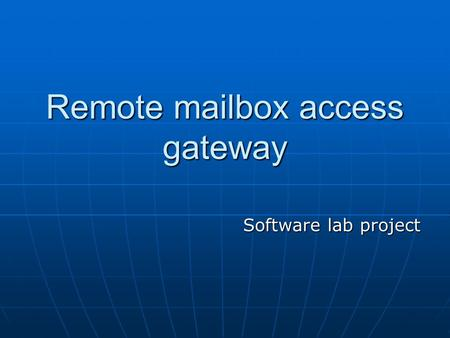 Remote mailbox access gateway Software lab project.