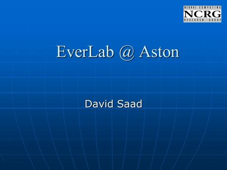 Aston David Saad. Status Sept 2004 – up and running Sept 2004 – up and running June 2005 – 2 CPU 4 HD fail June 2005 – 2 CPU 4 HD fail May 2006.
