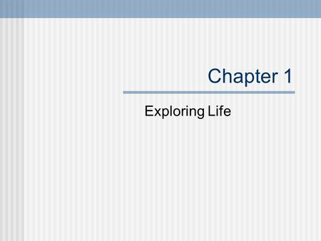 Chapter 1 Exploring Life. Biology Biology is the study of life. It is very important because many recent advances such as techniques in molecular biology,