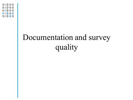 Documentation and survey quality. Introduction.