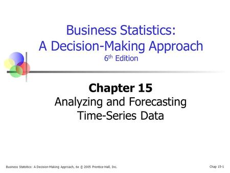 Chapter 15 Analyzing and Forecasting Time-Series Data