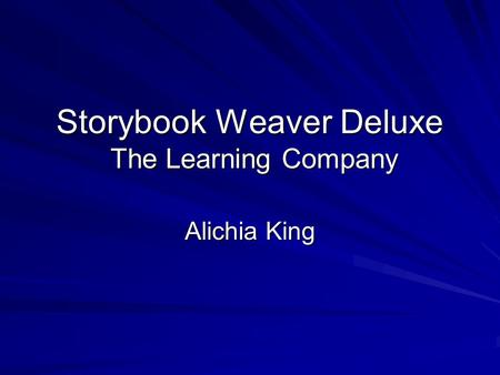 Storybook Weaver Deluxe The Learning Company Alichia King.