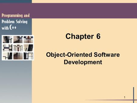 1 Chapter 6 Object-Oriented Software Development.