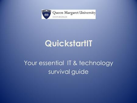 QuickstartIT Your essential IT & technology survival guide.