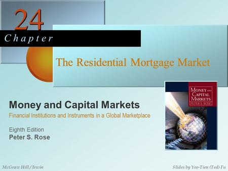 Money and Capital Markets 24 C h a p t e r Eighth Edition Financial Institutions and Instruments in a Global Marketplace Peter S. Rose McGraw Hill / IrwinSlides.