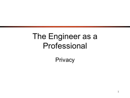 1 The Engineer as a Professional Privacy. 2 After reading the articles please answer the following questions. 1) Is privacy a concern that engineers have.