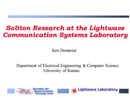Soliton Research at the Lightwave Communication Systems Laboratory