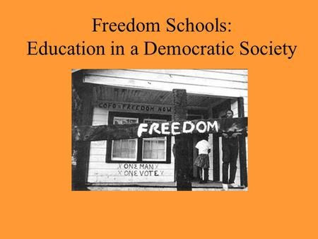 Freedom Schools: Education in a Democratic Society.