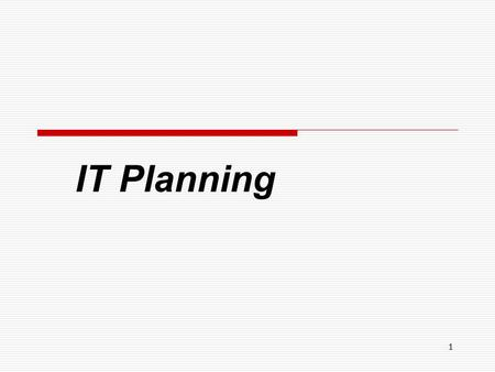 1 IT Planning. 2 Learning Objectives  Discuss the major issues addressed by IS planning.  Demonstrate the importance of aligning information systems.