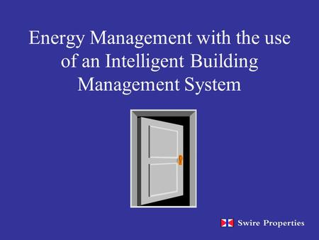 Energy Management with the use of an Intelligent Building Management System.