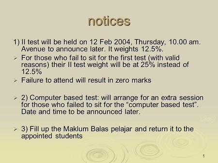 1 notices 1) II test will be held on 12 Feb 2004, Thursday, 10.00 am. Avenue to announce later. It weights 12.5%.  For those who fail to sit for the first.