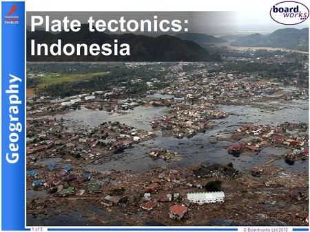 © Boardworks Ltd 2010 1 of 6 Plate tectonics: Indonesia.