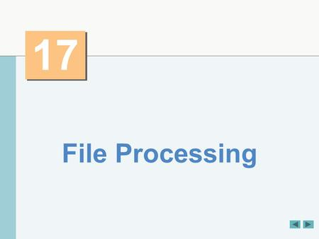 17 File Processing. OBJECTIVES In this chapter you will learn:  To create, read, write and update files.  Sequential file processing.  Random-access.
