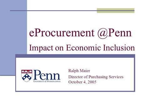 Impact on Economic Inclusion Ralph Maier Director of Purchasing Services October 4, 2005.
