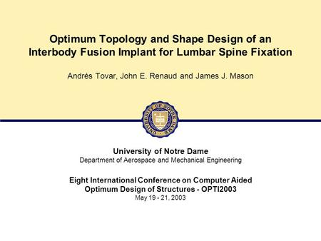 1/24OPTI2003 - Design of an Interbody Fusion Implant Optimum Topology and Shape Design of an Interbody Fusion Implant for Lumbar Spine Fixation Andrés.
