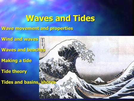 Waves and Tides Wave movement and properties Wind and waves