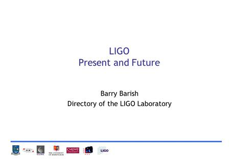 LIGO Present and Future