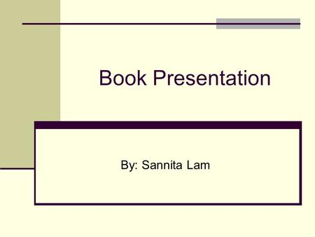 Book Presentation By: Sannita Lam. My Life – Bill Clinton MY LIFE by Bill Clinton Biography & Autobiography — Presidents Random House Audio June 2004.