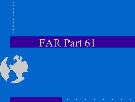 FAR Part 61. FAR 61.3 Current and appropriate pilot certificate and medical certificate is required to be in a pilot's personal possession or readily.