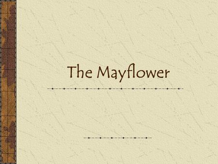 The Mayflower.