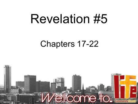 Revelation #5 Chapters 17-22. Plan for Today Recap the story so far Go through chapters 17-22 When will it happen? What are the key lessons?