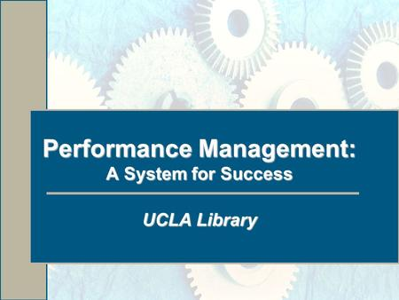 Performance Management: A System for Success UCLA Library.