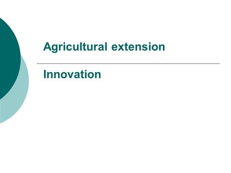 Agricultural extension Innovation. Welcome Definition of innovation The classic definitions of innovation include: the act of introducing something.