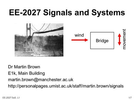 EE-2027 SaS, L11/7 EE-2027 Signals and Systems Dr Martin Brown E1k, Main Building