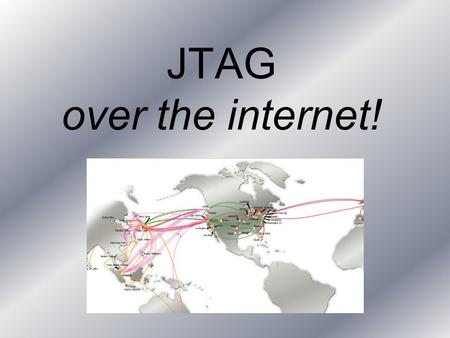 JTAG over the internet!. The problem Until now device testing was physically (geographically) limited as the DUT (device under test) and the TAP controller.