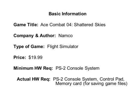 Game Title: Ace Combat 04: Shattered Skies Company & Author: Namco