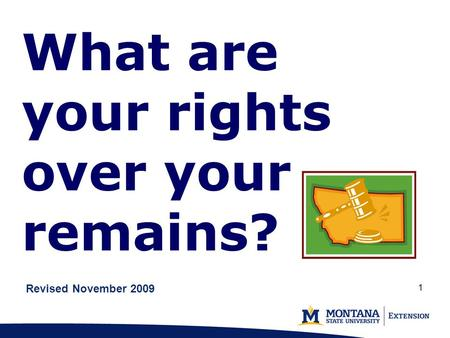 11 What are your rights over your remains? Revised November 2009.