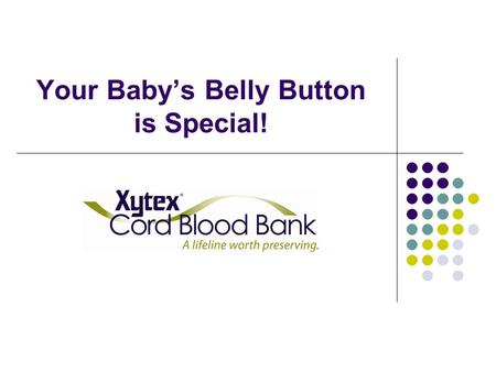 Your Baby's Belly Button is Special!. I've Heard About Stem Cells… When you bank cord blood, you are actually banking cord blood stem cells Stem cells.