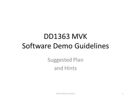 DD1363 MVK Software Demo Guidelines Suggested Plan and Hints 1MVK Software Demo.