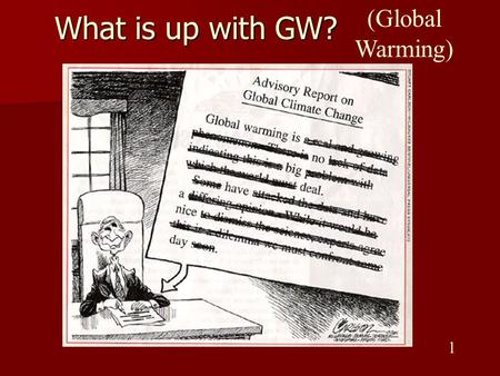 What is up with GW? (Global Warming) 1. Tonight – 10/03 Radiation Radiation EM radiation – universe, Sun, Earth EM radiation – universe, Sun, Earth Global.