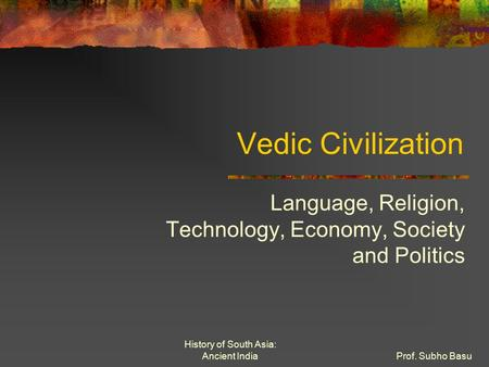 Language, Religion, Technology, Economy, Society and Politics