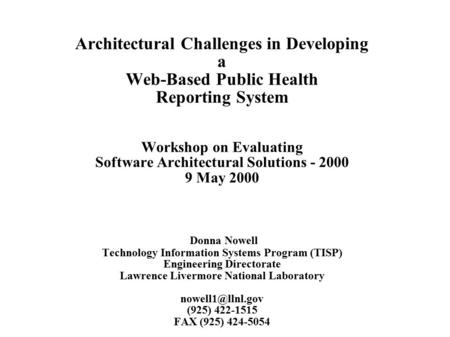 Architectural Challenges in Developing a Web-Based Public Health Reporting System Workshop on Evaluating Software Architectural Solutions - 2000 9 May.