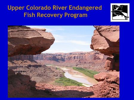 Upper Colorado River Endangered Fish Recovery Program.