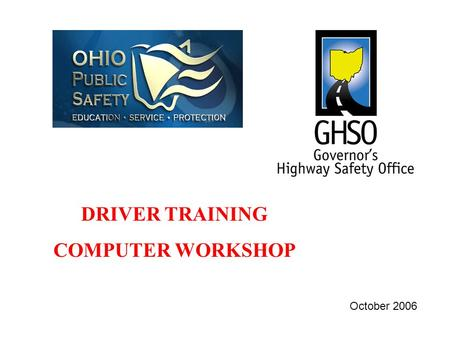 DRIVER TRAINING COMPUTER WORKSHOP October 2006. CYBERPHOBIA: The irrational fear of computers or technology.