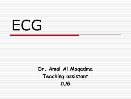 Dr. Amal Al Maqadma Teaching assistant IUG