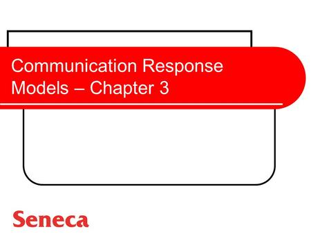 Communication Response Models – Chapter 3