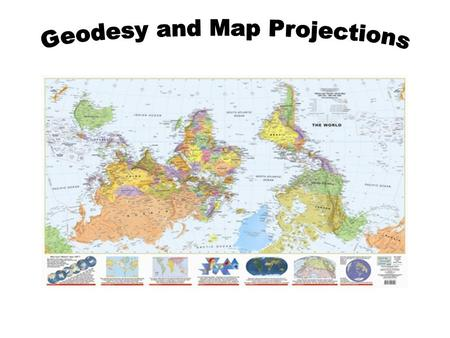 What is a Map Projection? It is how we represent a three dimensional Earth on a flat piece of paper However… The process of transferring information from.