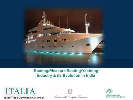 Boating/Pleasure Boating/Yachting Industry & its Evolution <strong>in</strong> India