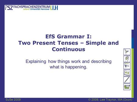 EfS Grammar I: Two Present Tenses – Simple and Continuous