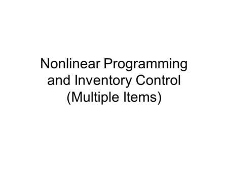 Nonlinear Programming and Inventory Control (Multiple Items)