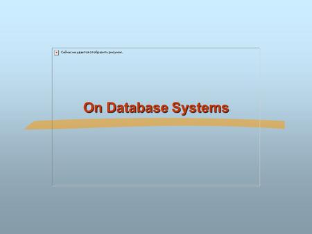 On Database Systems.