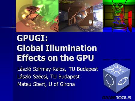 GPUGI: Global Illumination Effects on the GPU