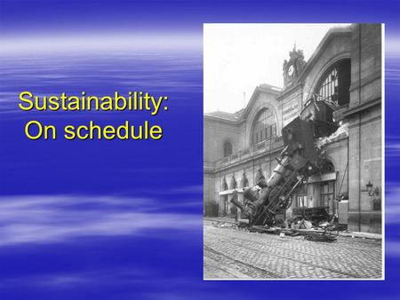 Sustainability: On schedule. Kauai Sustainability The Problems Perspective Depletion – Replacement Island Economy Agriculture.
