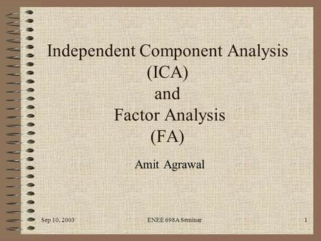 Independent Component Analysis (ICA) and Factor Analysis (FA)