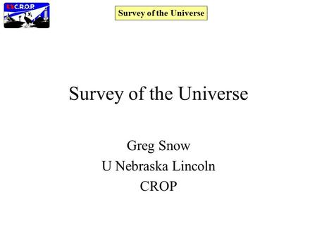 Survey of the Universe Greg Snow U Nebraska Lincoln CROP.
